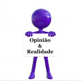 Opinião & Realidade