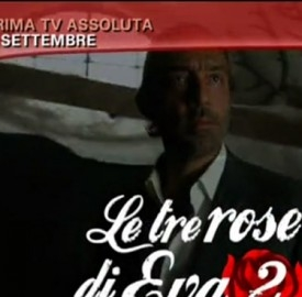 Le Tre Rose di Eva 2 il 27 novembre non va in onda