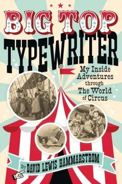 Big Top Typewriter by David Lewis Hammarstrom