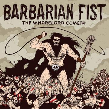 Barbarian Fist - The Whorelord Cometh