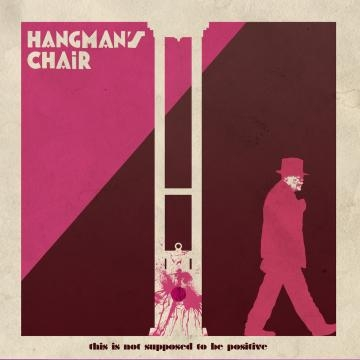 Hangman's Chair - This Is Not Supposed To Be...