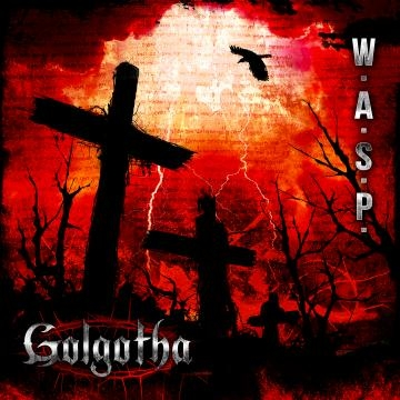 W.A.S.P. regressou com Golgotha