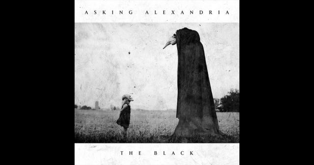 The Black, by Asking Alexandria.