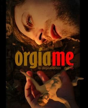 'ORGÍAme, la depravación del yo', una nueva experiencia de teatro
