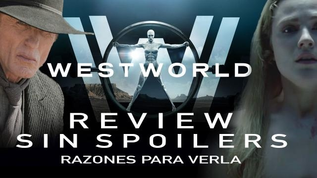 Westworld - Review SIN SPOILERS