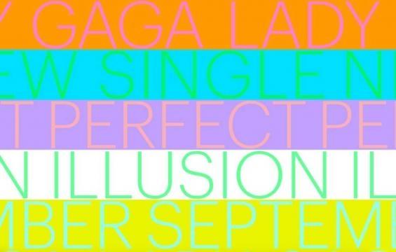 Il nuovo brano di Lady Gaga si chiamerà Perfect Illusion.