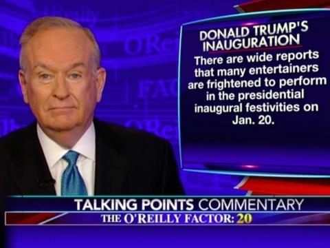 Bill O'Reilly: Stars who turn down Trump inauguration are 'un ... - businessinsider.com