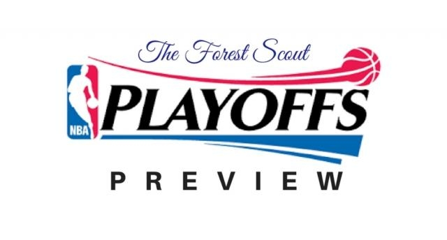 The Forest Scout NBA Playoff Preview - The Forest Scout - theforestscout.com
