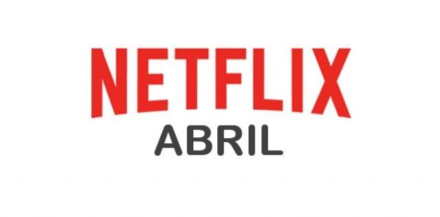 Estrenos de Netflix en Abril 2017