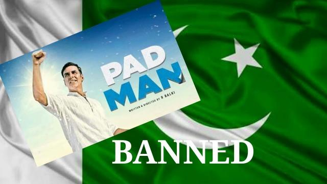 Film 'Padman' is banned in Pakistan.