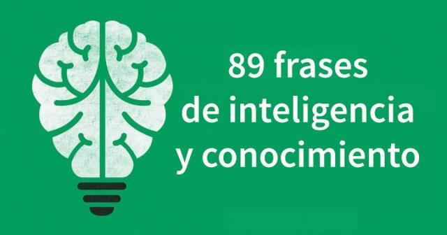 89 frases sobre la inteligencia y el conocimiento - psicologiaymente.net