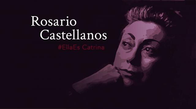 Rosario Castellanos: la que retó al silencio, Nociones en Odd Catrina - oddcatrina.com