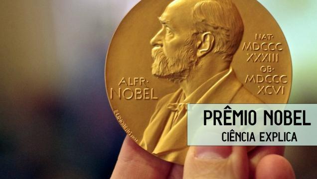 Prêmio Nobel – A Ciência Explica - com.br