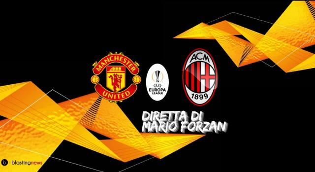 Europa League: Manchester United - Milan, alle ore 18.55
